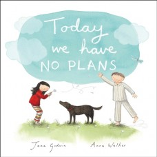 Today we have No Plans - by Jane Goodwin