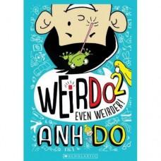 WeirDo - Even Weirder - Book 2 - by Anh Do