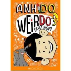 WeirDo - Extra Weird - Book 3 - by Anh Do