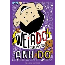 WeirDo - Super Weird - Book 4 - by Anh Do