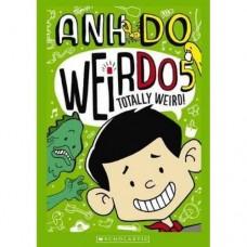 WeirDo -Totally Weird - Book 5 - by Anh Do
