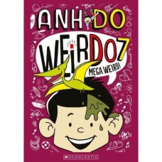 WeirDo - Mega Weird - Book 7 - by Anh Do