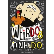 WeirDo - Really Weird - Book 8 - by Anh Do