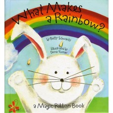 What Makes a Rainbow? - by Betty Schwartz