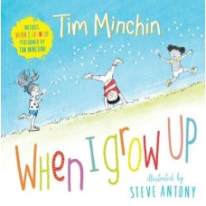 When I Grow Up - by Tim Minchin