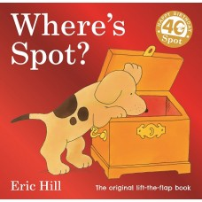 Where's Spot Lift the Flap Book 40th Anniversary - by Eric Hill