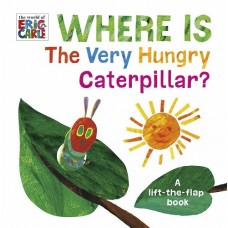 Where is the Very Hungry Caterpillar ? - by Eric Carle - Board Book