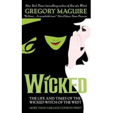 Wicked: The Life and Times of the Wicked Witch of the Wes
