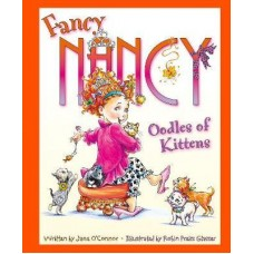 Fancy Nancy - Oodles of Kittens - by Jane O'Connor