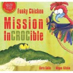 Funky Chicken Mission Incrocible - by Chris Collin