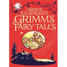 Illustrated Grimm's Fairy Tales - Usborne