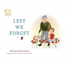 Lest We Forget - by Kerry Brown