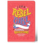 I Am a Rebel Girl: A Journal to Start Revolutions - by Elena Favilli, Francesca Cavallo