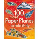 100 More Paper Planes to Fold and Fly - Usborne