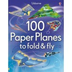 100 Paper Planes to Fold and Fly - Usborne