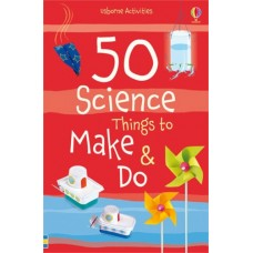 50 Science Things to Make & Do  - Usborne